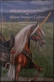 MYTHS AND LEGENDS FROM GHANA FOR AFRICAN-AMERICAN CULTURES by Rute Larungu