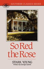 SO RED THE ROSE by Stark Young