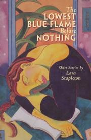 THE LOWEST BLUE FLAME BEFORE NOTHING by Lara Stapleton