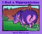 I HAD A HIPPOPOTAMUS by Hector Viveros Lee