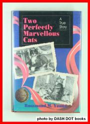 TWO PERFECTLY MARVELLOUS CATS by Rosamond M. Young