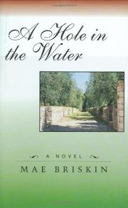 A HOLE IN THE WATER by Mae Briskin