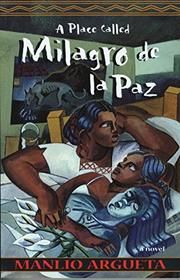 A PLACE CALLED MILAGRO DE LA PAZ by Manlio Argueta