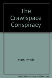 THE CRAWLSPACE CONSPIRACY by Thomas Keech