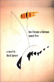 HOW I BECAME A FISHERMAN NAMED PETE by David Spencer