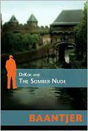 DEKOK AND THE SOMBER NUDE by A.C. Baantjer