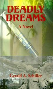 DEADLY DREAMS by Gerald A. Schiller