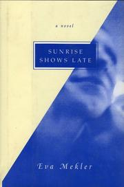 SUNRISE SHOWS LATE by Eva Mekler