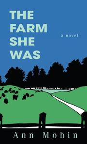 THE FARM SHE WAS by Ann Mohin