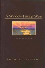 A WINDOW FACING WEST by John S. Tarlton