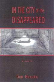 IN THE CITY OF THE DISAPPEARED by Tom Hazuka