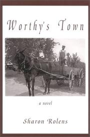 WORTHY'S TOWN by Sharon Rolens