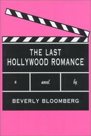THE LAST HOLLYWOOD ROMANCE by Beverly Bloomberg