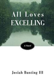 ALL LOVES EXCELLING by Josiah III Bunting
