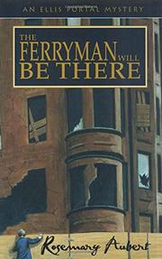 THE FERRYMAN WILL BE THERE by Rosemary Aubert