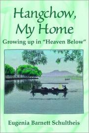 HANGCHOW, MY HOME by Eugenia Barnett Schultheis