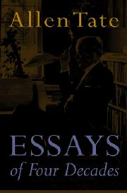 ESSAYS OF FOUR DECADES by Allen Tate