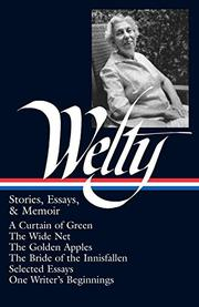 STORIES, ESSAYS AND MEMOIR by Eudora Welty