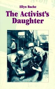 THE ACTIVIST'S DAUGHTER by Ellyn Bache