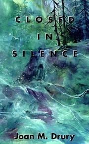 CLOSED IN SILENCE by Joan M. Drury