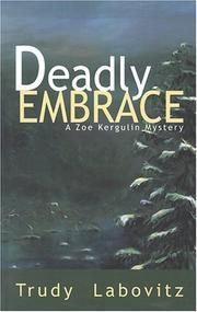 DEADLY EMBRACE by Trudy Labovitz
