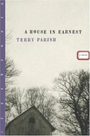 A HOUSE IN EARNEST by Terry Farish