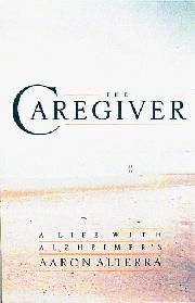 THE CAREGIVER by Aaron Alterra