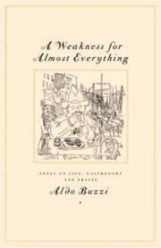 A WEAKNESS FOR ALMOST EVERYTHING by Aldo Buzzi