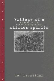 VILLAGE OF A MILLION SPIRITS by Ian MacMillan