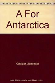 A FOR ANTARCTICA by Jonathan Chester