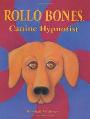 ROLLO BONES, CANINE HYPNOTIST by Marshall M. Moyer