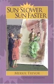 SUN SLOWER, SUN FASTER by Meriol Trevor