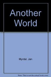 ANOTHER WORLD by Jan Myrdal