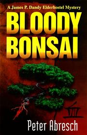BLOODY BONSAI by Peter E. Abresch