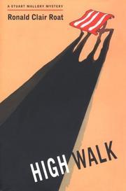 HIGH WALK by Ronald Clair Roat