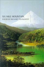SIX MILE MOUNTAIN by Richard Tillinghast