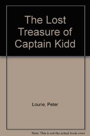 THE LOST TREASURE OF CAPTAIN KIDD by Peter Lourie