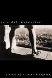 SUICIDAL TENDENCIES by T. Alan Broughton