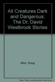 ALL CREATURES DARK AND DANGEROUS by Doug Allyn