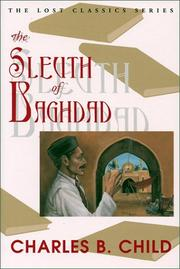 THE SLEUTH OF BAGHDAD by Charles B. Child