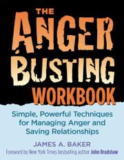 THE ANGER BUSTING WORKBOOK by James A. Baker