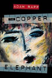 THE COPPER ELEPHANT by Adam Rapp