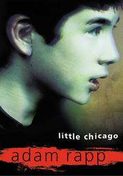 LITTLE CHICAGO by Adam Rapp