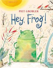 HEY, FROG! by Piet Grobler
