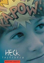 HECK SUPERHERO by Martine Leavitt