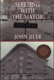 SLEEPING WITH THE MAYOR: A True Story by John Jiler