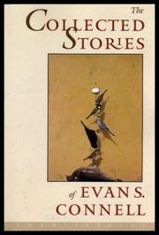THE COLLECTED STORIES OF EVAN S. CONNELL by Evan S. Connell