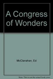 A CONGRESS OF WONDERS by Ed McClanahan