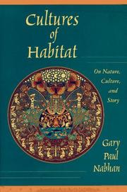 THE CULTURE OF HABITAT by Gary Paul Nabhan