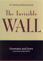 THE INVISIBLE WALL by W. Michael Blumenthal